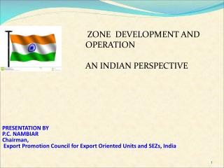 ZONE DEVELOPMENT AND OPERATION AN INDIAN PERSPECTIVE