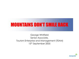 MOUNTAINS DON'T SMILE BACK