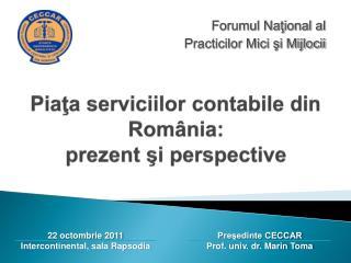 Pia ţa serviciilor contabile din România:  prezent şi perspective