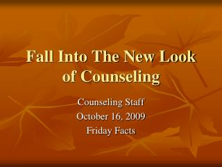 Fall Into The New Look of Counseling
