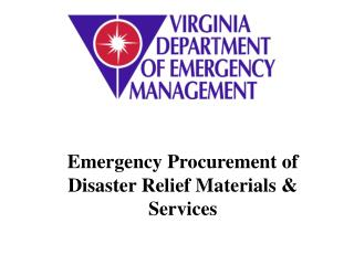 Emergency Procurement of Disaster Relief Materials  Services