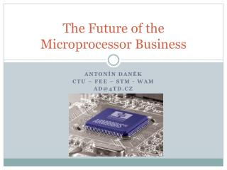 The Future of the Microprocessor Business