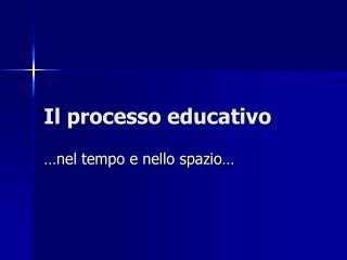 Il processo educativo