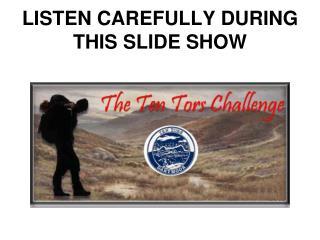 LISTEN CAREFULLY DURING THIS SLIDE SHOW
