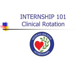 INTERNSHIP 101 Clinical Rotation