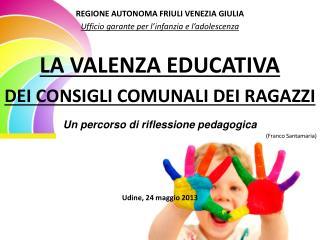 REGIONE AUTONOMA FRIULI VENEZIA GIULIA Ufficio garante per l'infanzia e l'adolescenza