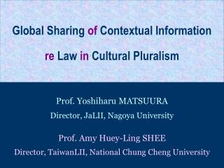 Global Sharing  of  Contextual  Information re  Law  in  Cultural Pluralism