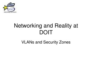 Networking and Reality at DOIT