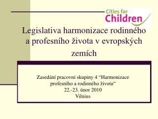 Legislativa harmonizace rodinného a profesního života v evropských zemích