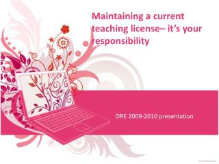 Maintaining a current teaching license– it's your responsibility