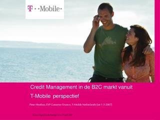 Credit Management in de B2C markt vanuit  T-Mobile perspectief