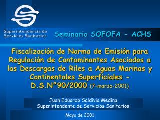 Juan Eduardo Saldivia Medina Superintendente de Servicios Sanitarios