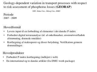 Hovedformål Levere input til en forbedring af elementer i det danske P-index