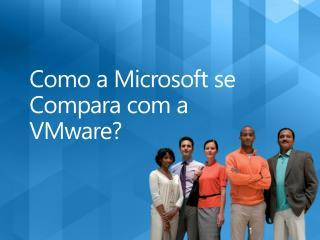 Como a Microsoft se  Compara  com a VMware?