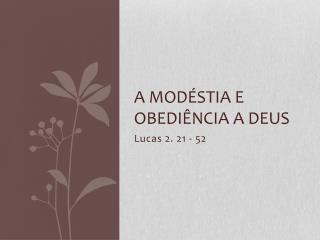 A  Modéstia  e  obediência  a Deus