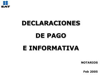 DECLARACIONES  DE PAGO  E INFORMATIVA