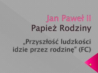 Jan Paweł II Papież Rodziny