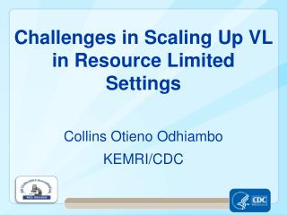 Challenges in Scaling Up VL in Resource Limited Settings