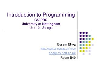 Introduction to Programming G50PRO University of Nottingham Unit 10 : Strings