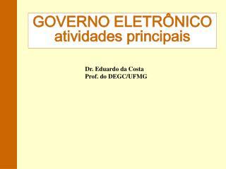 Dr. Eduardo da Costa Prof. do DEGC/UFMG