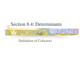 Section 8.4: Determinants