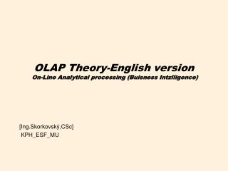 OLAP  Theory-English version  On-Line Analytical processing (Buisness Intzlligence)