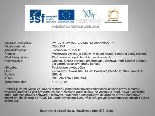 Označení materiálu:   VY_32_INOVACE_EKRZU_EKONOMIKA2_11 Název materiálu: OBCHOD