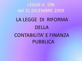 LEGGE n. 196  del 31 DICEMBRE 2009