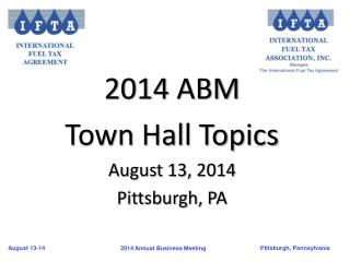 2014 ABM  Town Hall Topics August 13, 2014 Pittsburgh, PA
