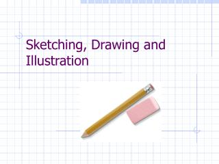 Sketching, Drawing and Illustration