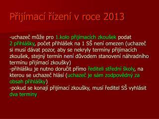 Přijímací řízení v roce 2013