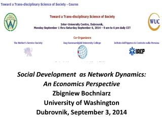 Social Development  as Network Dynamics:  An Economics Perspective Zbigniew Bochniarz