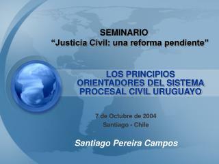 """SEMINARIO       """"Justicia Civil: una reforma pendiente"""""""