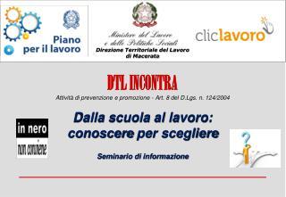 DTL INCONTRA Attività di prevenzione e promozione - Art. 8 del  D.Lgs.  n. 124/2004