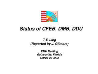 Status of CFEB, DMB, DDU