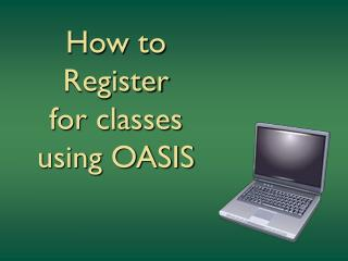 How to Register for classes using OASIS