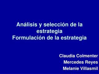 Análisis y selección de la estrategia Formulación de la estrategia