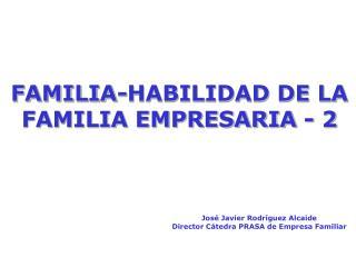 FAMILIA-HABILIDAD DE LA FAMILIA EMPRESARIA - 2