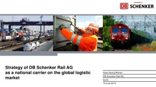 S trategy  of DB  Schenker  Rail AG as a national  carrier  on the global logistic market