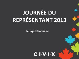 JOURNÉE DU REPRÉSENTANT 2013