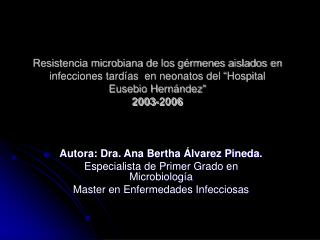 Autora: Dra. Ana Bertha Álvarez Pineda. Especialista de Primer Grado en Microbiología