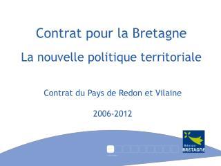 Contrat pour la Bretagne La nouvelle politique territoriale
