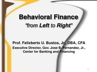 Behavioral Finance �from  Left  to  Right �