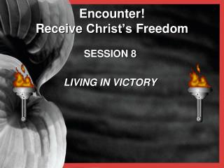 Encounter !   Receive Christ�s Freedom