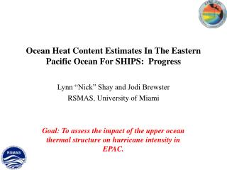 Ocean Heat Content Estimates In The Eastern Pacific Ocean For SHIPS:  Progress