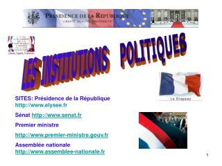 SITES: Présidence de la République elysee.fr Sénat senat.fr Premier ministre