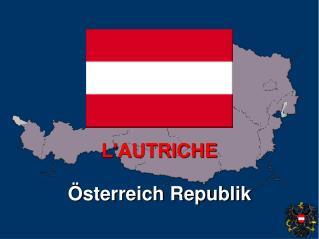 L'AUTRICHE Österreich Republik