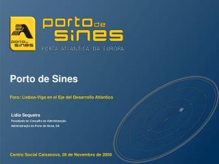 Porto de Sines Foro: Lisboa-Vigo en el Eje del Desarrollo Atlántico