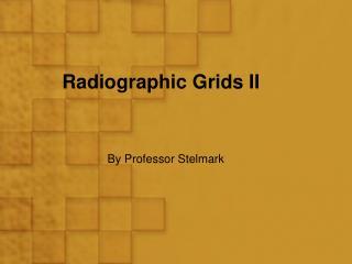 Radiographic Grids II