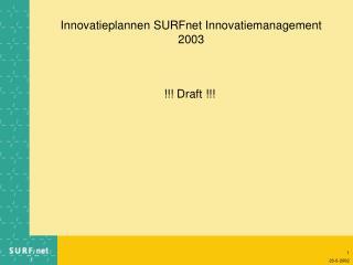 Innovatieplannen SURFnet Innovatiemanagement 2003